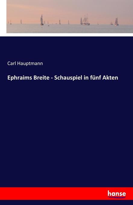 Ephraims Breite - Schauspiel in fünf Akten als Buch (kartoniert)