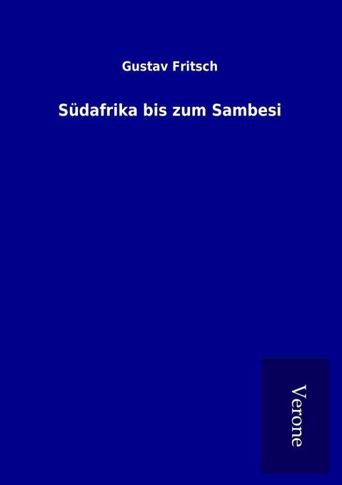 Südafrika bis zum Sambesi als Buch (gebunden)