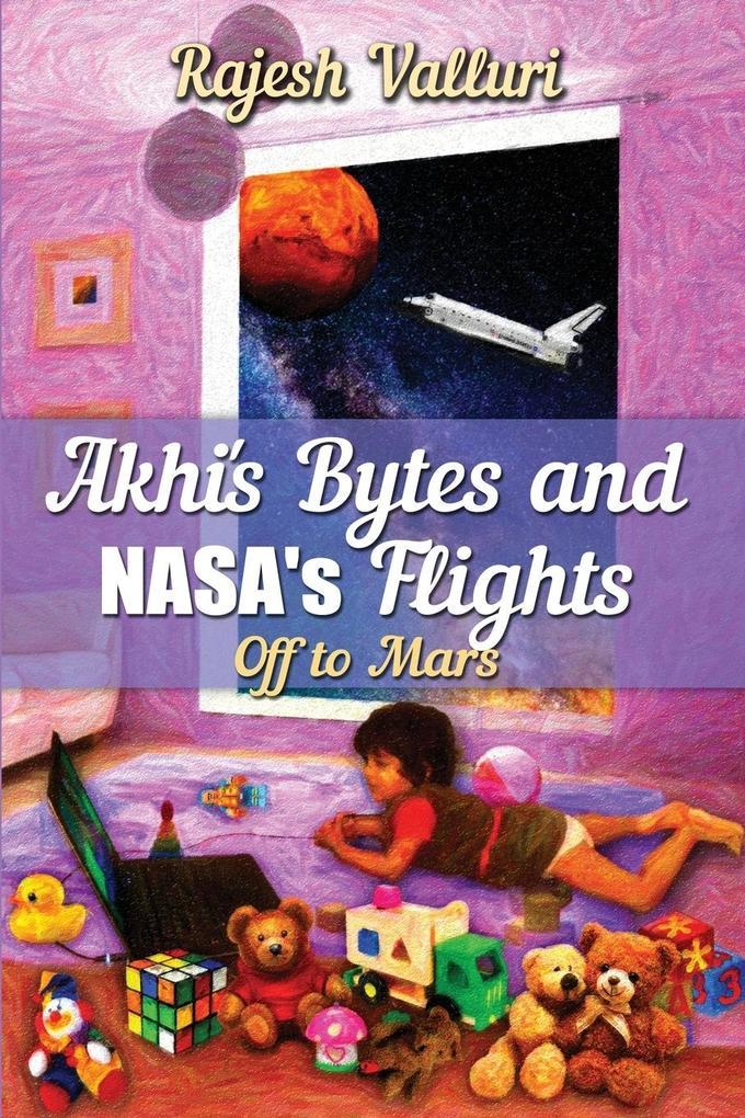 Akhi's Bytes and NASA's Flights als Taschenbuch
