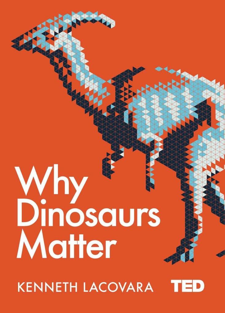 Why Dinosaurs Matter als eBook epub