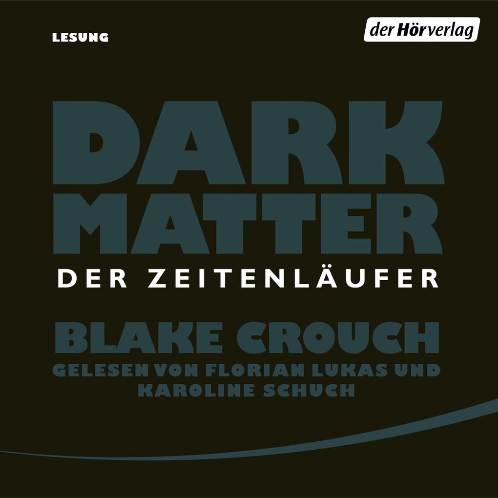 Dark Matter. Der Zeitenläufer als Hörbuch Download