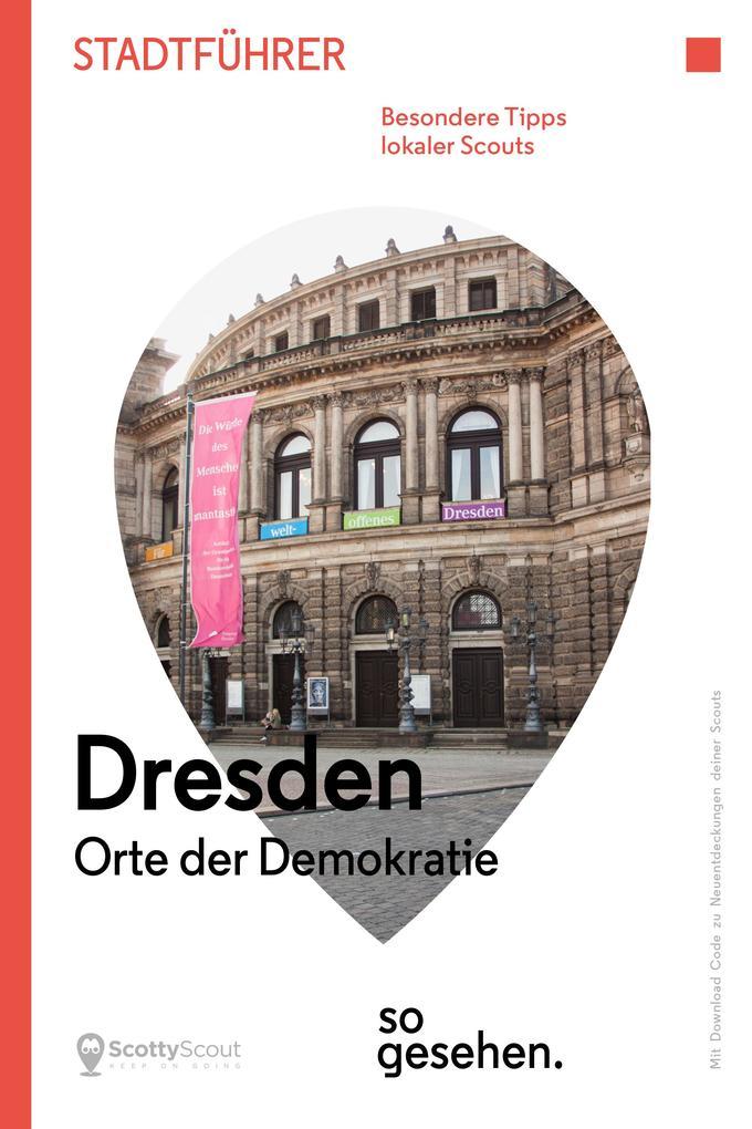 Dresden Stadtführer: Orte der Demokratie so gesehen. als eBook