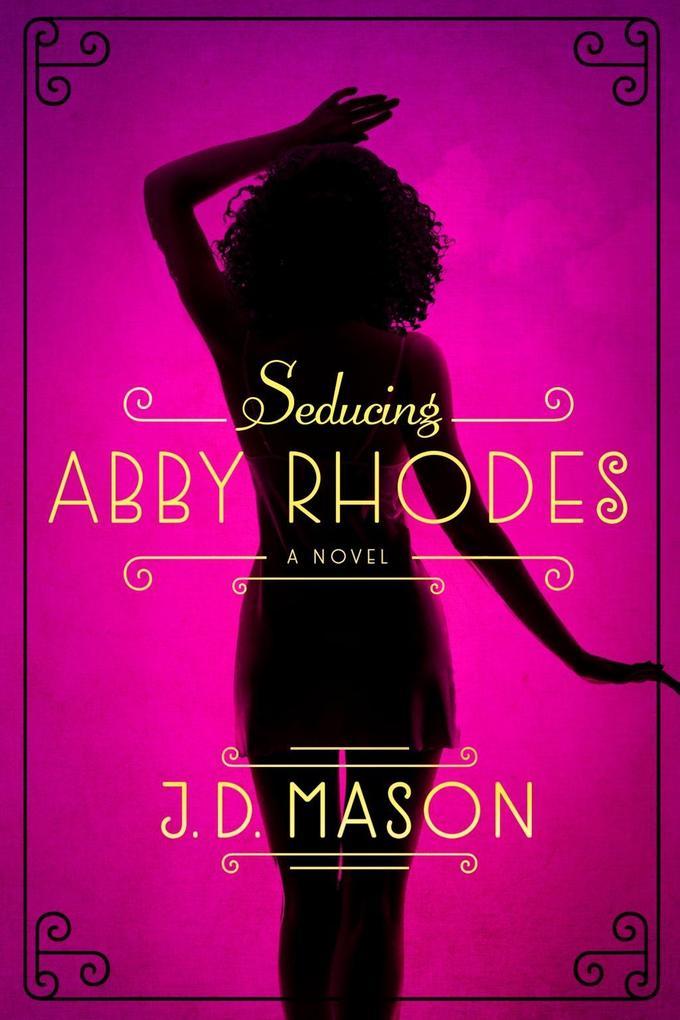 Seducing Abby Rhodes als eBook epub