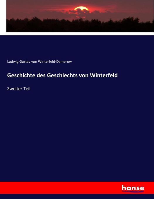 Geschichte des Geschlechts von Winterfeld als Buch (kartoniert)