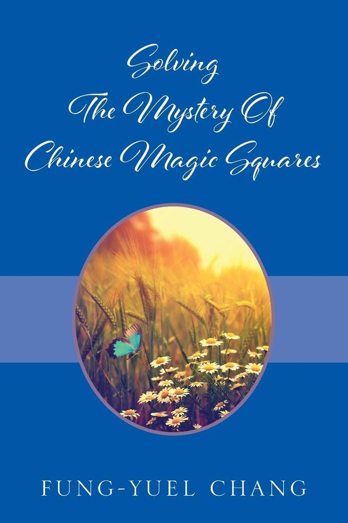 Solving The Mystery Of Chinese Magic Squares als Taschenbuch
