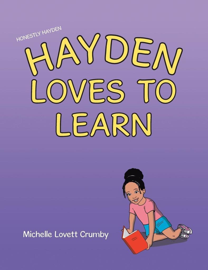 Honestly Hayden - Hayden Loves to Learn als Taschenbuch