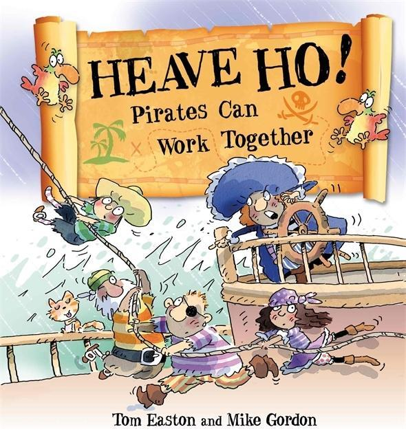 Pirates to the Rescue: Heave Ho! Pirates Can Work Together als Taschenbuch