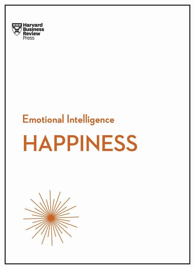 Happiness (HBR Emotional Intelligence Series) als Taschenbuch