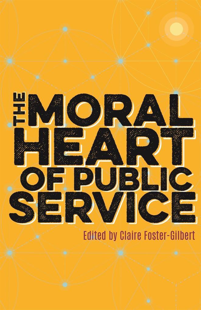 The Moral Heart of Public Service als Buch (gebunden)