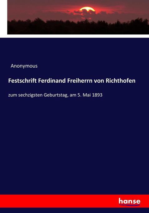 Festschrift Ferdinand Freiherrn von Richthofen als Buch (kartoniert)