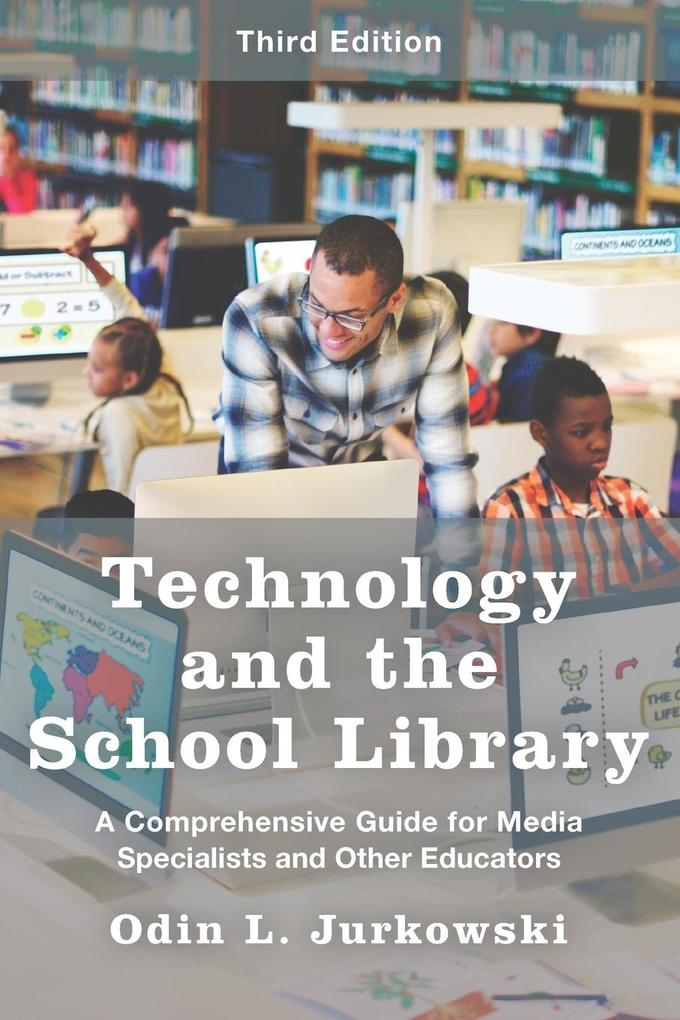 Technology and the School Library als Taschenbuch