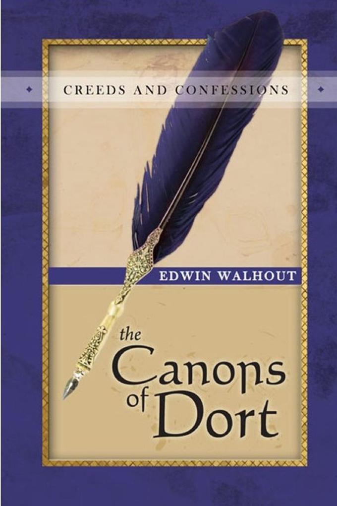 THE CANONS OF DORT als Taschenbuch