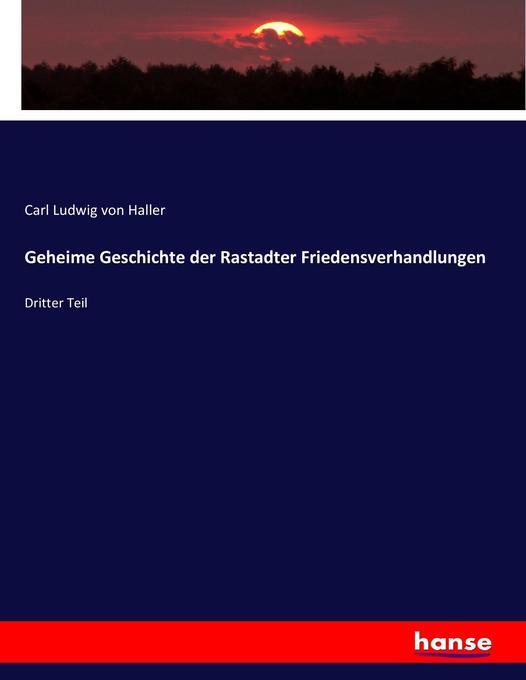 Geheime Geschichte der Rastadter Friedensverhandlungen als Buch (kartoniert)