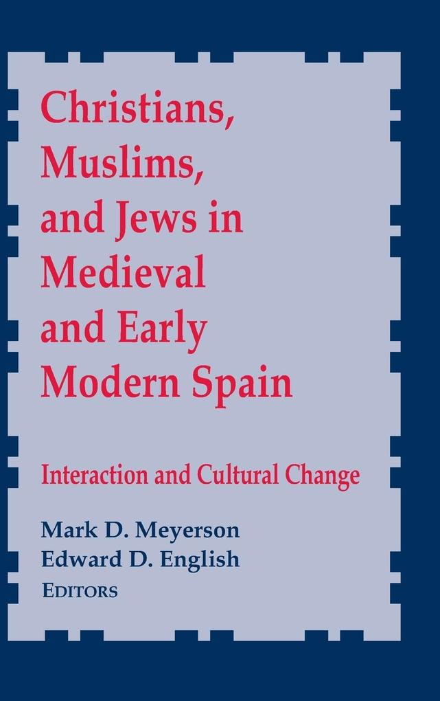 Christians, Muslims, and Jews in Medieval and Early Modern Spain als Buch (gebunden)
