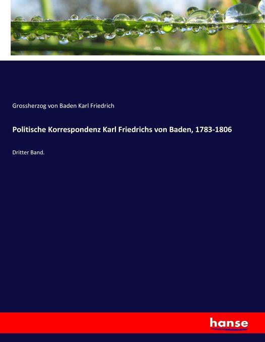 Politische Korrespondenz Karl Friedrichs von Baden, 1783-1806 als Buch (kartoniert)