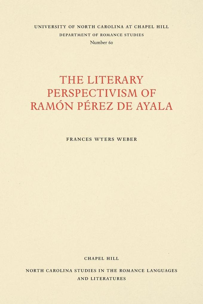 The Literary Perspectivism of Ramón Pérez de Ayala als Taschenbuch