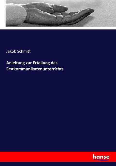 Anleitung zur Erteilung des Erstkommunikatenunterrichts als Buch (kartoniert)