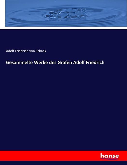 Gesammelte Werke des Grafen Adolf Friedrich als Buch (kartoniert)