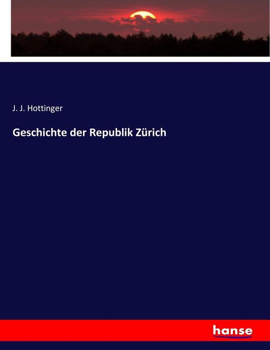 Geschichte der Republik Zürich als Buch (kartoniert)
