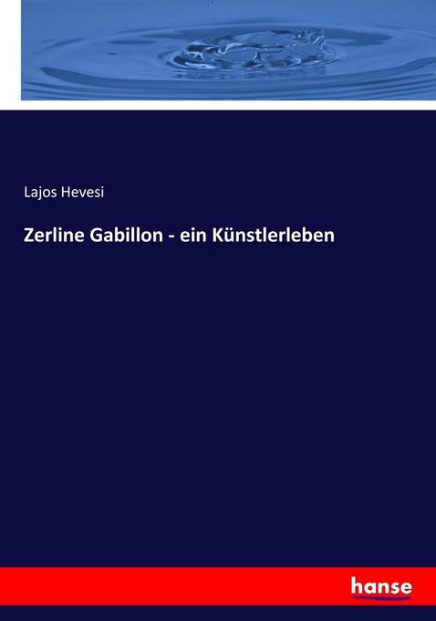 Zerline Gabillon - ein Künstlerleben als Buch (kartoniert)