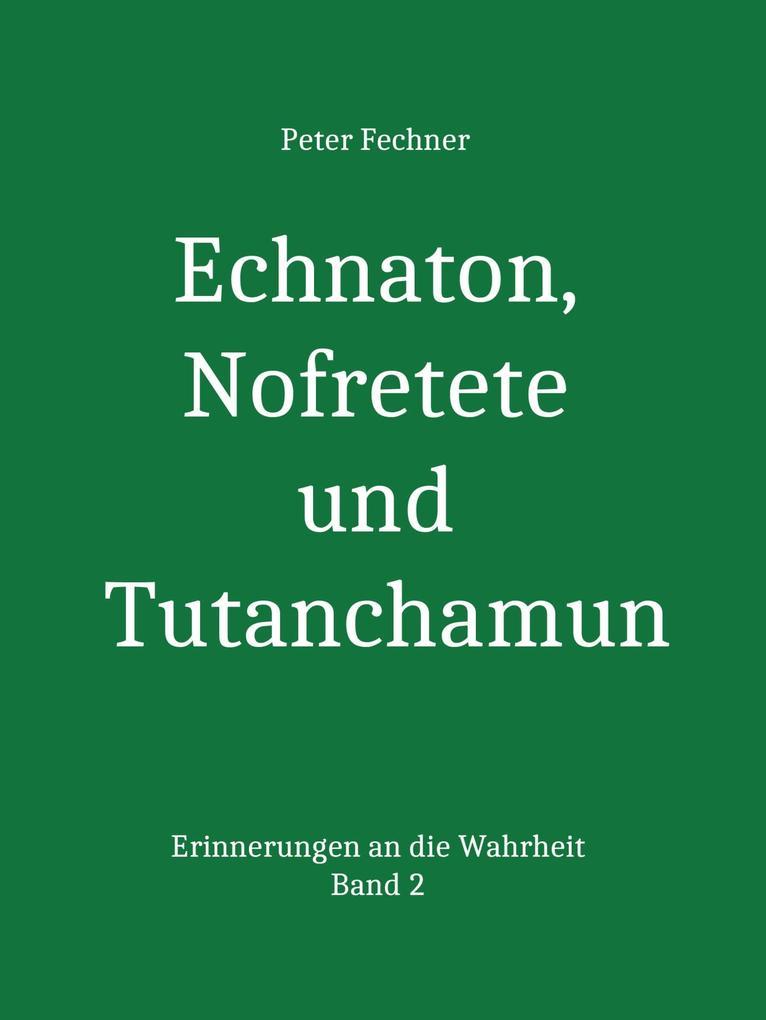 Echnaton, Nofretete und Tutanchamun als eBook epub