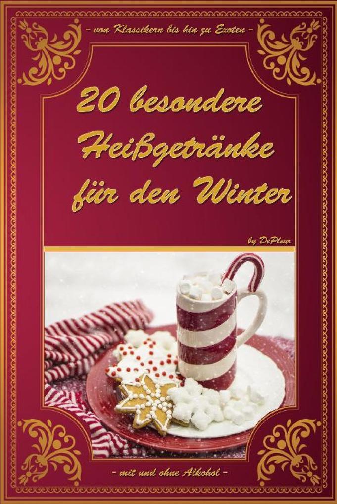 20 besondere Heißgetränke für den Winter als eBook epub