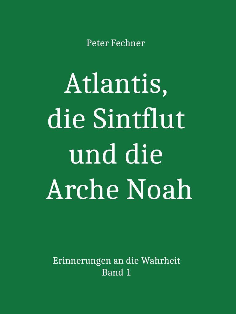 Atlantis, die Sintflut und die Arche Noah als eBook epub