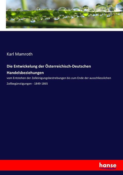 Die Entwickelung der Österreichisch-Deutschen Handelsbeziehungen als Buch (kartoniert)