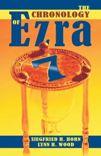 The Chronology of Ezra 7 als Taschenbuch