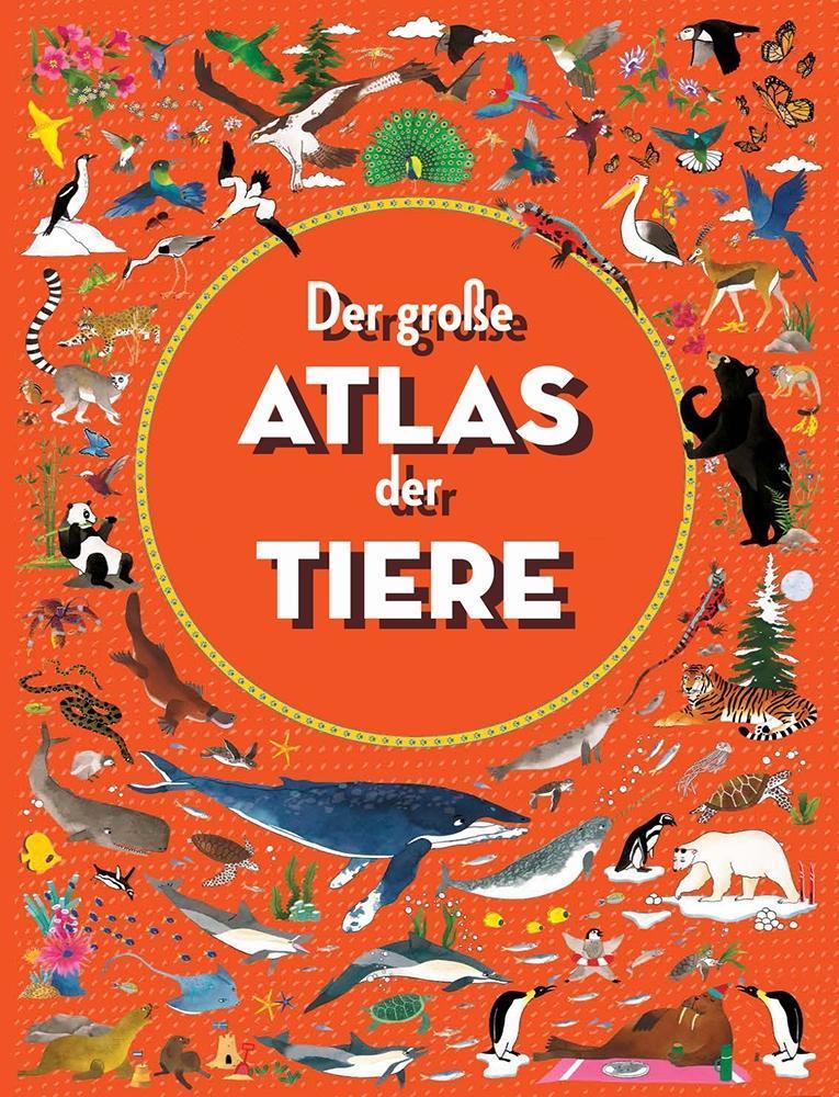 Der große Atlas der Tiere als Buch (gebunden)