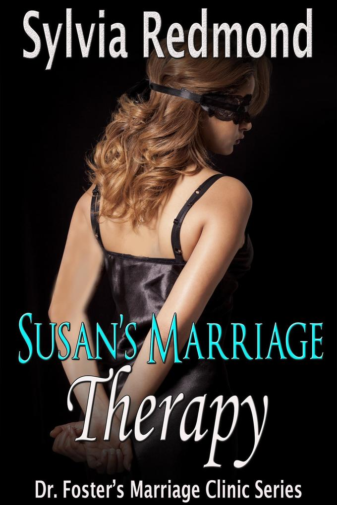 Susan's Marriage Therapy (Dr. Foster's Marriage Clinic, #3) als eBook epub