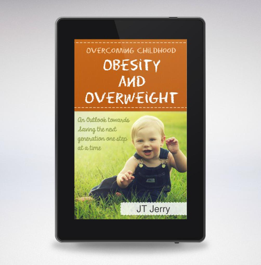 CONQUERING CHILDHOOD OBESITY AND OVERWEIGHT (An Outlook toward saving the next generation one step at a time) als eBook epub