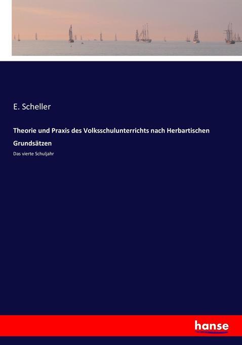 Theorie und Praxis des Volksschulunterrichts nach Herbartischen Grundsätzen als Buch (kartoniert)