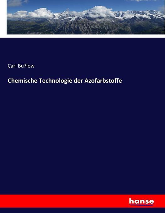 Chemische Technologie der Azofarbstoffe als Buch (kartoniert)