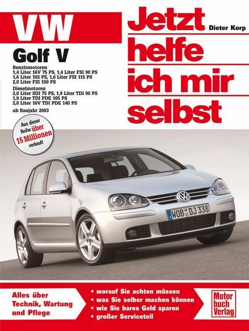 VW Golf V ab Modelljahr 2003. Jetzt helfe ich mir selbst als Buch (kartoniert)