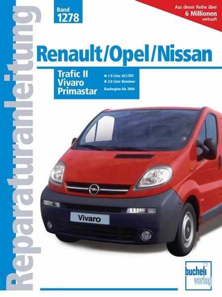 Renault Trafic II / Opel Vivaro / Nissan Primastar Baubeginn bis 2004.. als Buch (kartoniert)