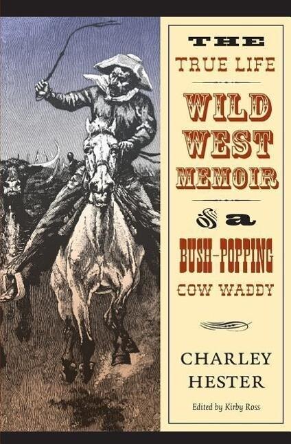 The True Life Wild West Memoir of a Bush-Popping Cow Waddy als Taschenbuch