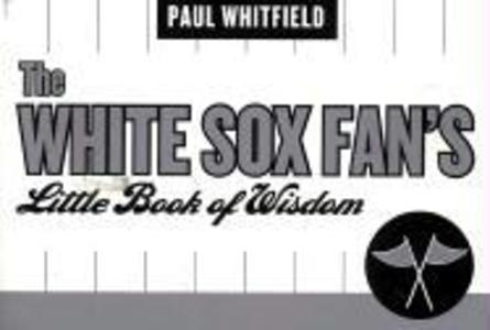 The White Sox Fan's Little Book of Wisdom als Taschenbuch
