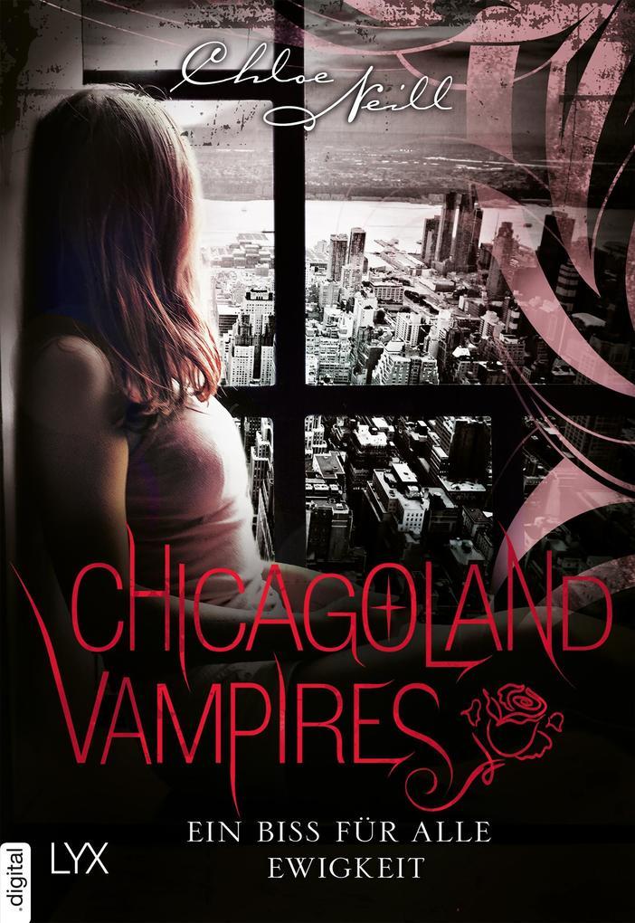 Chicagoland Vampires - Ein Biss für alle Ewigkeit als eBook epub