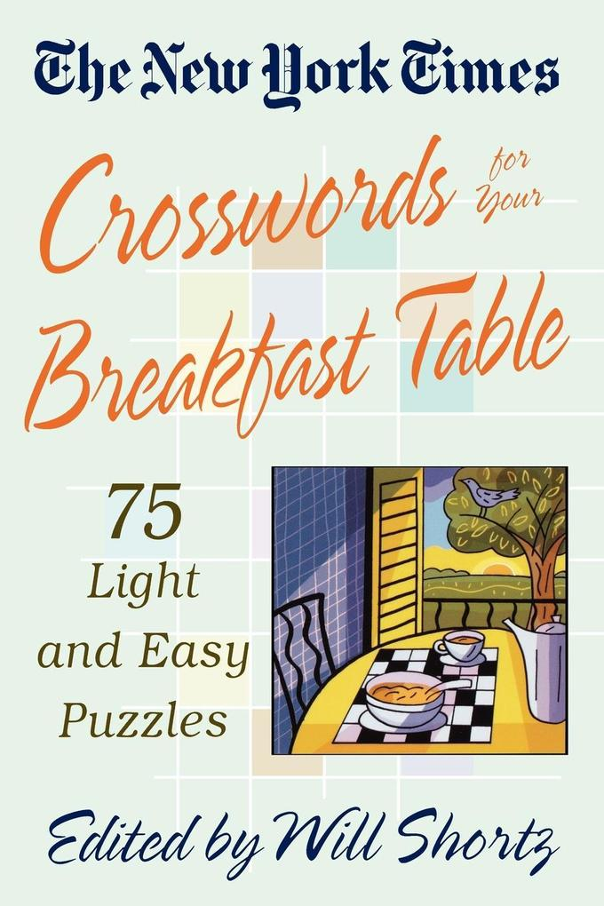 The New York Times Crosswords for Your Breakfast Table als Buch (kartoniert)