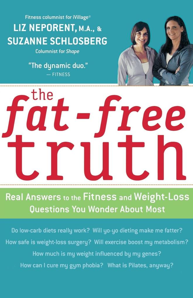 The Fat-Free Truth: 239 Real Answers to the Fitness and Weight-Loss Questions You Wonder about Most als Taschenbuch