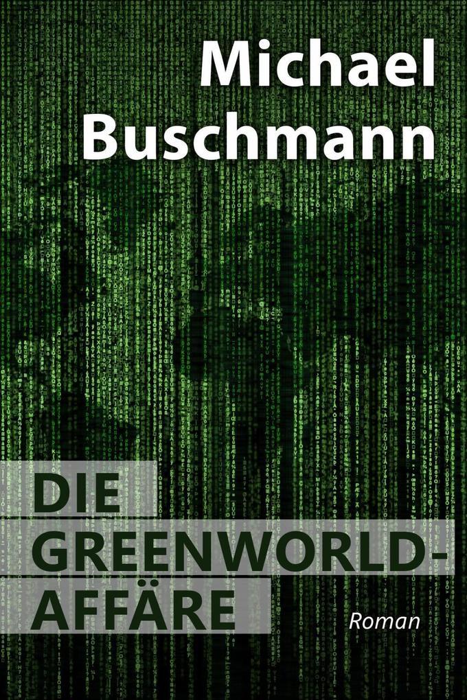 Die Greenworld-Affäre als eBook epub