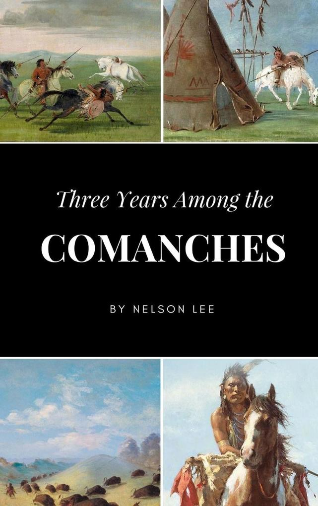 Three Years Among the Comanches als Buch (gebunden)