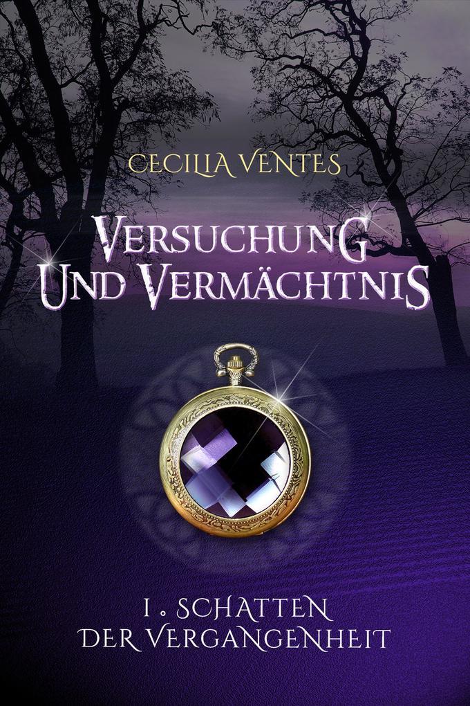 Versuchung und Vermächtnis, Teil 1: Schatten der Vergangenheit als eBook epub