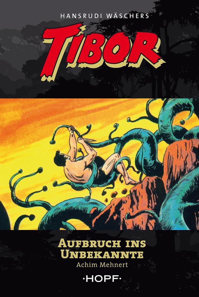 Tibor 7: Aufbruch ins Unbekannte als eBook epub