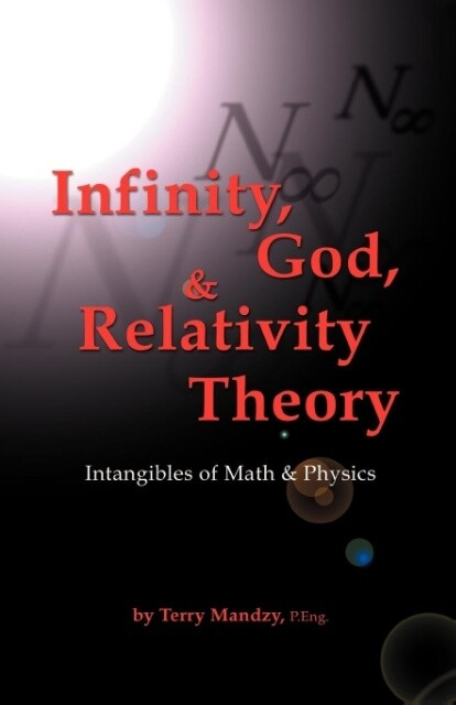Infinity, God, & Relativity Theory: Intangibles of Math & Physics als Taschenbuch