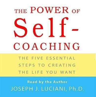 Power of Self-Coaching: The Five Essential Steps to Creating the Life You Want als Hörbuch CD