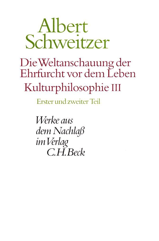 Die Weltanschauung der Ehrfurcht vor dem Leben. Kulturphilosophie III als eBook pdf