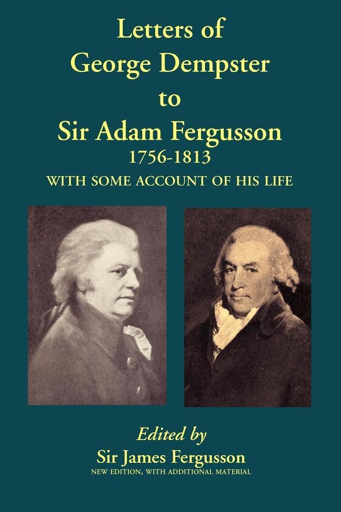 Letters of George Dempster to Sir Adam Fergusson, 1756-1813 als Taschenbuch
