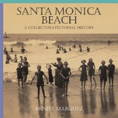 Santa Monica Beach: A Collector's Pictorial History als Buch (gebunden)